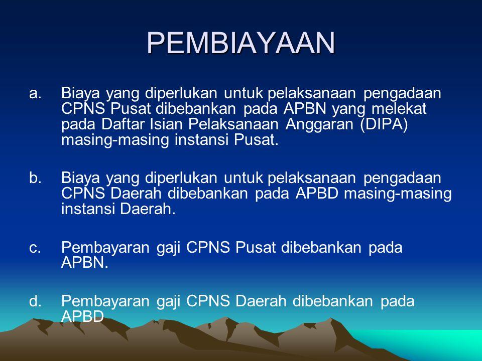 PEMBAYARAN GAJI CPNS a.Gaji CPNS dibayarkan setelah yang bersangkutan dinyatakan secara nyata melaksanakan tugas berdasarkan SPMT a.Pelaksanaan tugas