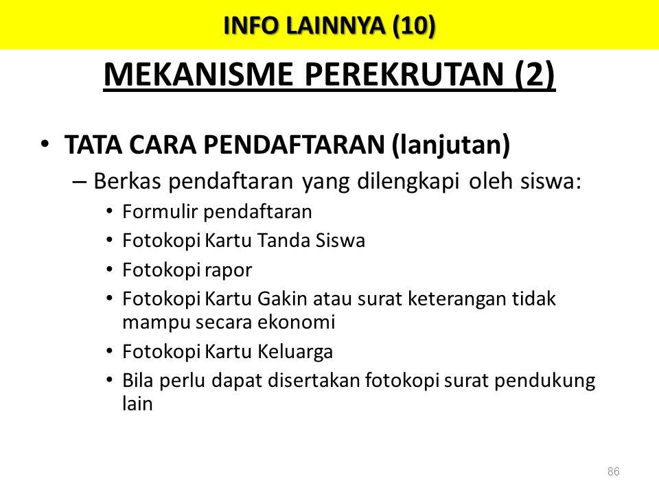 • TATA CARA PENDAFTARAN (lanjutan) – Berkas pendaftaran yang dilengkapi oleh siswa: • Formulir pendaftaran • Fotokopi Kartu Tanda Siswa • Fotokopi rap