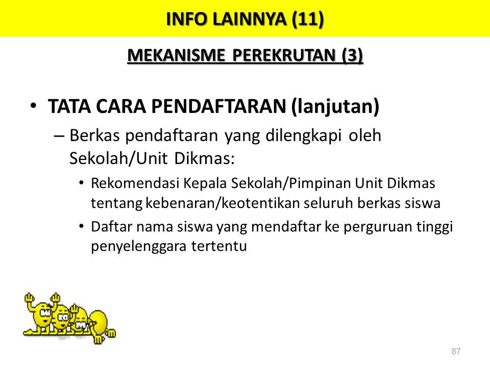 • TATA CARA PENDAFTARAN (lanjutan) – Berkas pendaftaran yang dilengkapi oleh Sekolah/Unit Dikmas: • Rekomendasi Kepala Sekolah/Pimpinan Unit Dikmas te