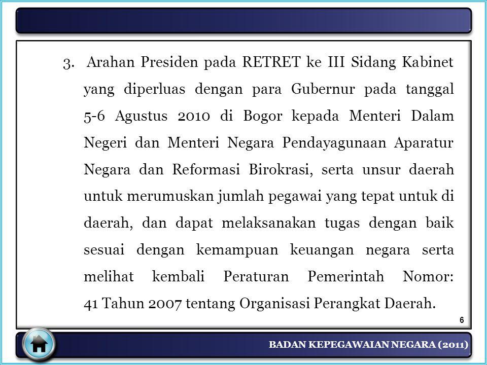 BADAN KEPEGAWAIAN NEGARA (2011) 3. Arahan Presiden pada RETRET ke III Sidang Kabinet yang diperluas dengan para Gubernur pada tanggal 5-6 Agustus 2010