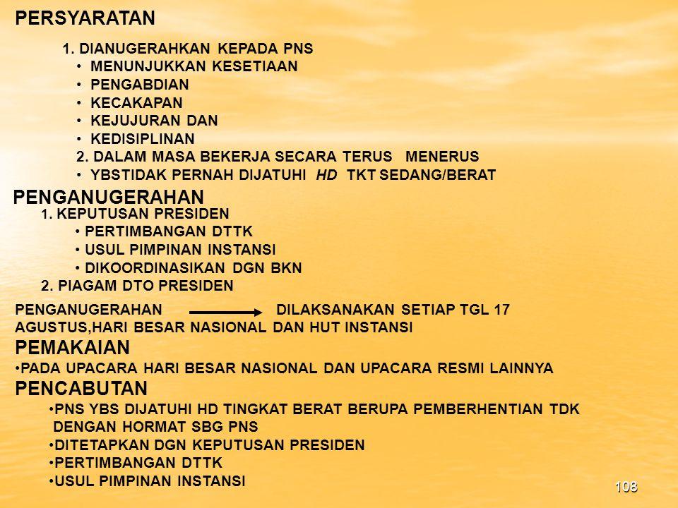 107 BENTUK SKS ( Satya Lancana Karya Satya ) 1.DIBUAT DARI LOGAM BERBENTUK LINGKARAN DGN RILIEF : a.