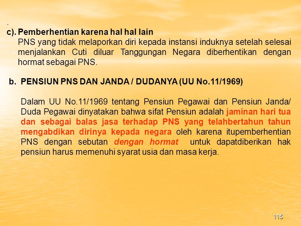 114 3.Pemberhentian dengan hormat dan tidak dengan hormat sebagai PNS a) Karena melakukan pelanggaran/Tindak Pidana penyelewengan.