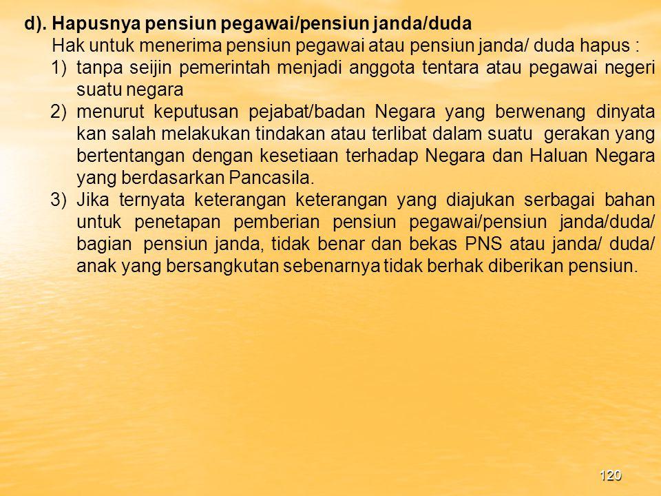 119 (6) anak yang dilahirkan dalam batas waktu 300 hari setelah PNS /peneri ma pensiun PNS meninggal dunia berhak atas pensiun janda/bagian janda dan diberikan mulai bulan berikutnya setelah tanggal kelahiran anak itu.
