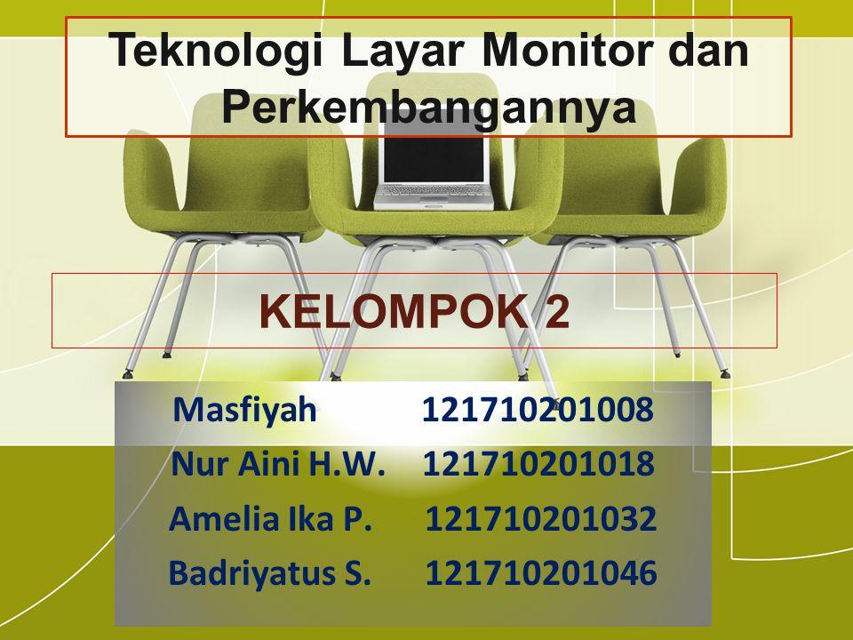 KELOMPOK 2 Masfiyah 121710201008 Nur Aini H.W. 121710201018 Amelia Ika P.
