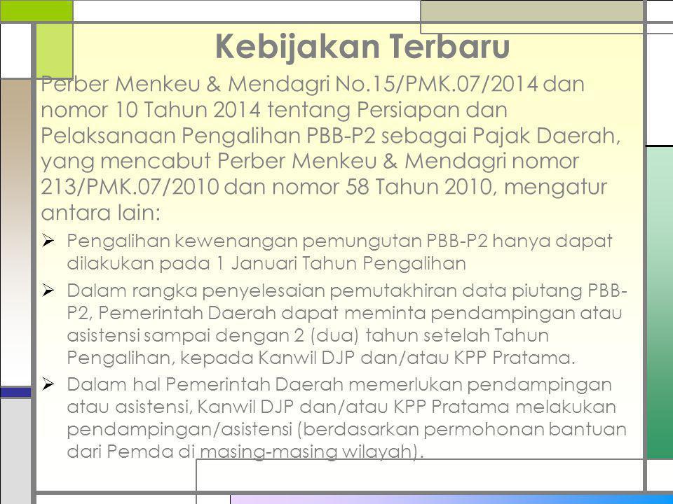 Kebijakan Terbaru Perber Menkeu & Mendagri No.15/PMK.07/2014 dan nomor 10 Tahun 2014 tentang Persiapan dan Pelaksanaan Pengalihan PBB-P2 sebagai Pajak