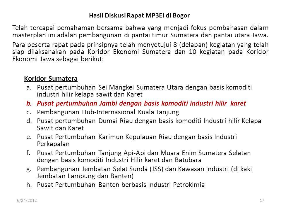 Hasil Diskusi Rapat MP3EI di Bogor Telah tercapai pemahaman bersama bahwa yang menjadi fokus pembahasan dalam masterplan ini adalah pembangunan di pan