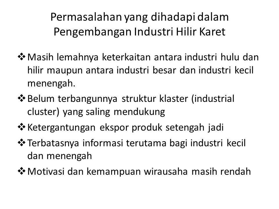  Masih lemahnya keterkaitan antara industri hulu dan hilir maupun antara industri besar dan industri kecil menengah.  Belum terbangunnya struktur kl