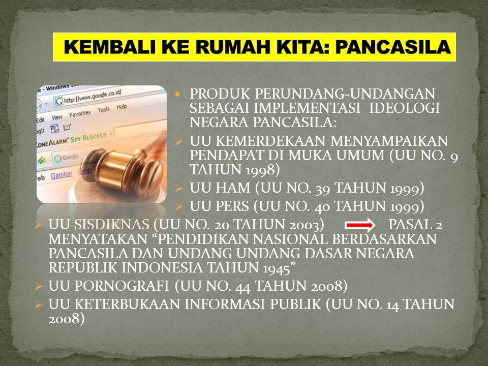 KEMBALI KE RUMAH KITA: PANCASILA  PENGATURAN HAM SECARA LENGKAP (PASAL 28A HINGGA 28J)  PENGATURAN TENTANG NKRI (PASAL 25A), LAMBANG NEGARA (PASAL 36A), LAGU KEBANGSAAN (36B).