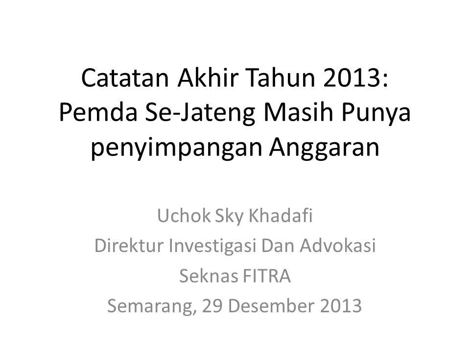 Pengantar: • Dari Hasil Audit BPK semester 1 Tahun 2013, Wilayah Se-Jawa Tengah ditemukan penyimpangan anggaran sebesar Rp.800.601.773.000 dengan 4.070 kasus penyimpangan anggaran • Temuan penyimpangan anggaran pada level Provinsi sebesar Rp.49.319.800.000 dengan 382 kasus penyimpangan anggaran.