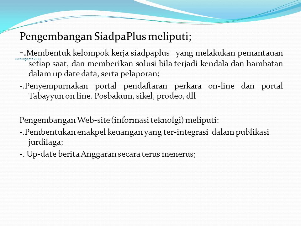 Jurdilaga pta 2013 Pengembangan SiadpaPlus meliputi; -.