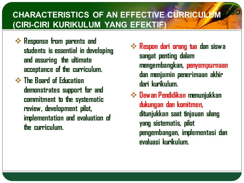 LOGO CHARACTERISTICS OF AN EFFECTIVE CURRICULUM (CIRI-CIRI KURIKULUM YANG EFEKTIF)  Response from parents and students is essential in developing and assuring the ultimate acceptance of the curriculum.