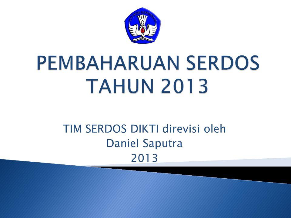 TIM SERDOS DIKTI direvisi oleh Daniel Saputra 2013