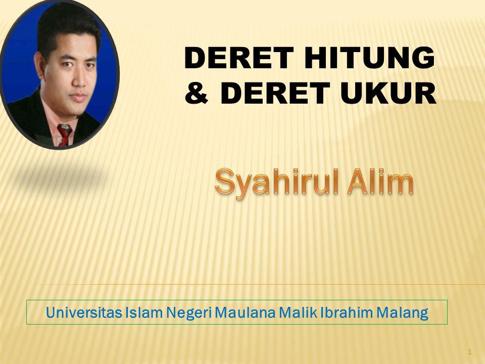 DERET HITUNG & DERET UKUR Universitas Islam Negeri Maulana Malik Ibrahim Malang 1