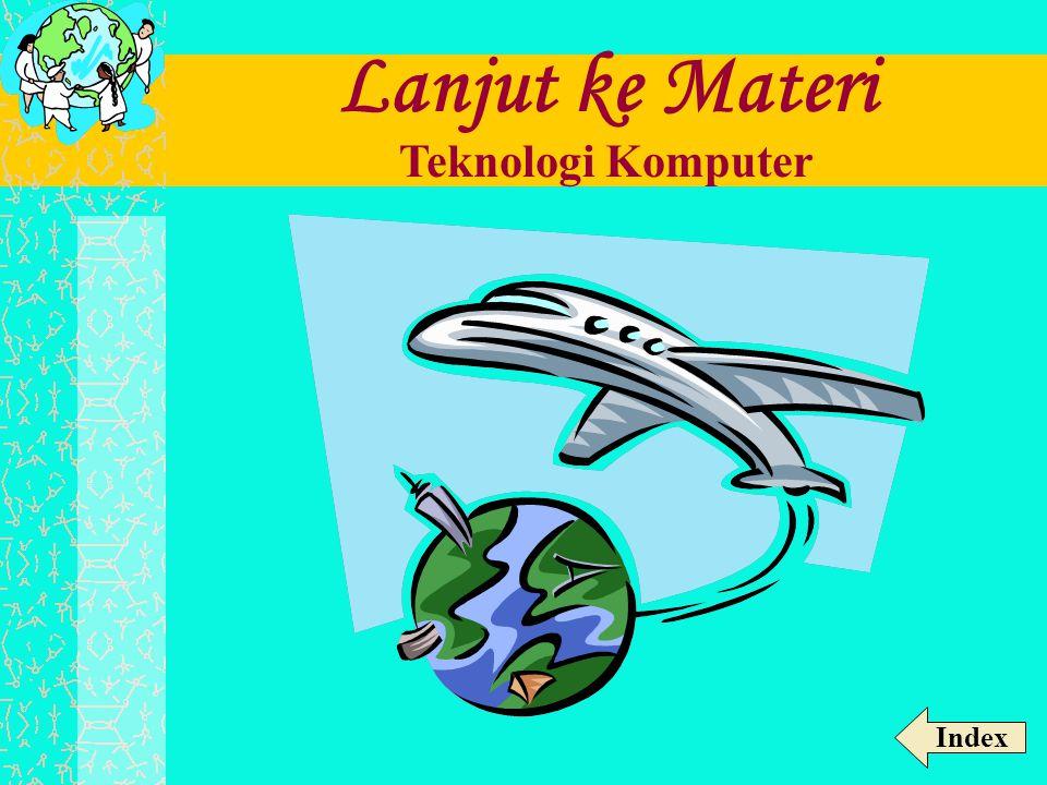 Lanjut ke Materi Teknologi Komputer Index
