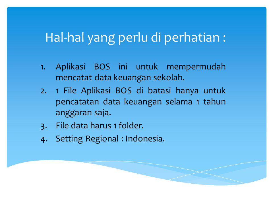 Hal-hal yang perlu di perhatian : 1.Aplikasi BOS ini untuk mempermudah mencatat data keuangan sekolah.
