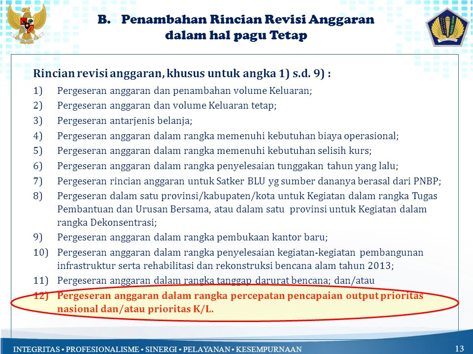 INTEGRITAS • PROFESIONALISME • SINERGI • PELAYANAN • KESEMPURNAAN 13 B.Penambahan Rincian Revisi Anggaran dalam hal pagu Tetap Rincian revisi anggaran
