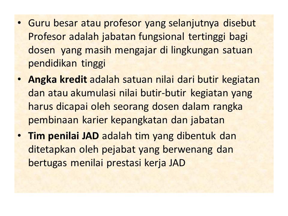 • Guru besar atau profesor yang selanjutnya disebut Profesor adalah jabatan fungsional tertinggi bagi dosen yang masih mengajar di lingkungan satuan p