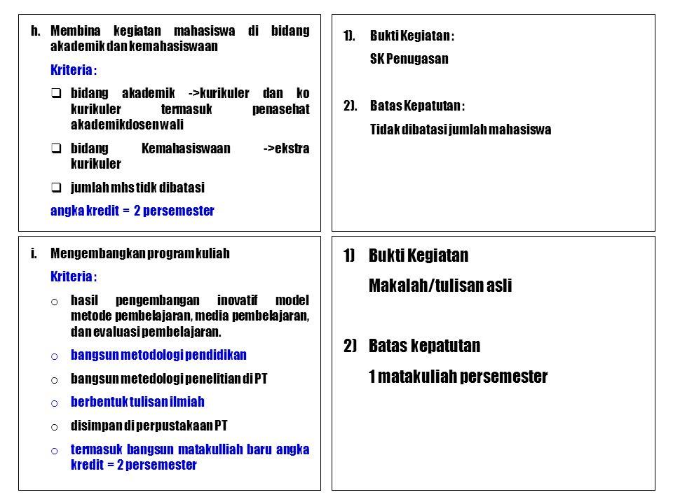 h.Membina kegiatan mahasiswa di bidang akademik dan kemahasiswaan Kriteria :  bidang akademik ->kurikuler dan ko kurikuler termasuk penasehat akademi