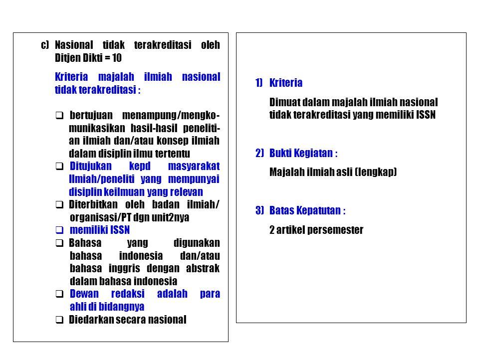 c)Nasional tidak terakreditasi oleh Ditjen Dikti = 10 Kriteria majalah ilmiah nasional tidak terakreditasi :  bertujuan menampung/mengko- munikasikan