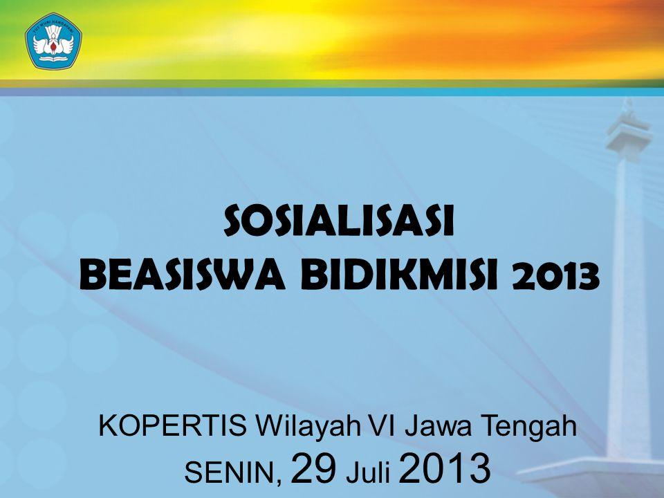 SOSIALISASI BEASISWA BIDIKMISI 2013 KOPERTIS Wilayah VI Jawa Tengah SENIN, 29 Juli 2013