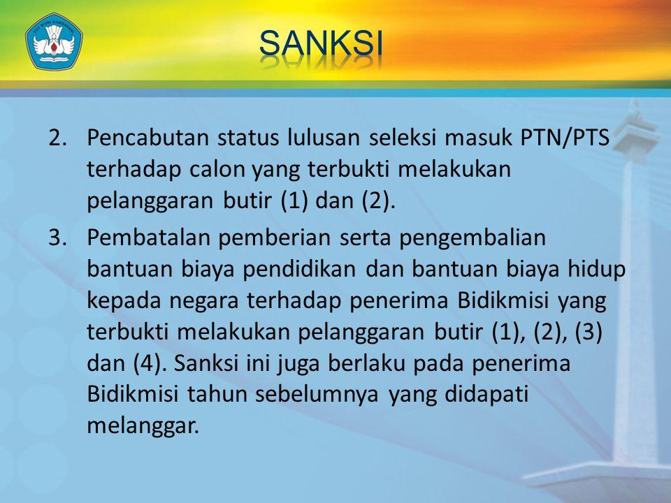 2.Pencabutan status lulusan seleksi masuk PTN/PTS terhadap calon yang terbukti melakukan pelanggaran butir (1) dan (2).