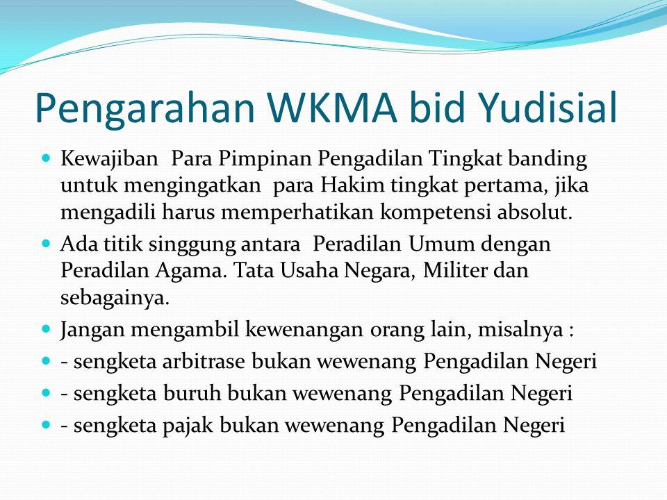 Pengarahan WKMA bid Yudisial  Kewajiban Para Pimpinan Pengadilan Tingkat banding untuk mengingatkan para Hakim tingkat pertama, jika mengadili harus