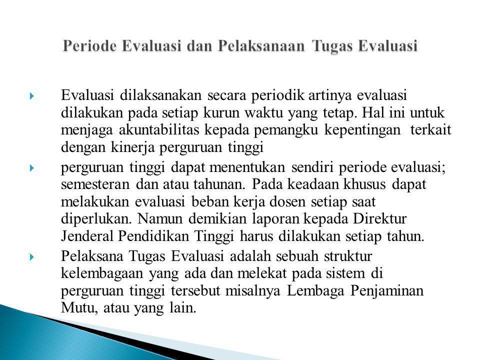  Evaluasi dilaksanakan secara periodik artinya evaluasi dilakukan pada setiap kurun waktu yang tetap.