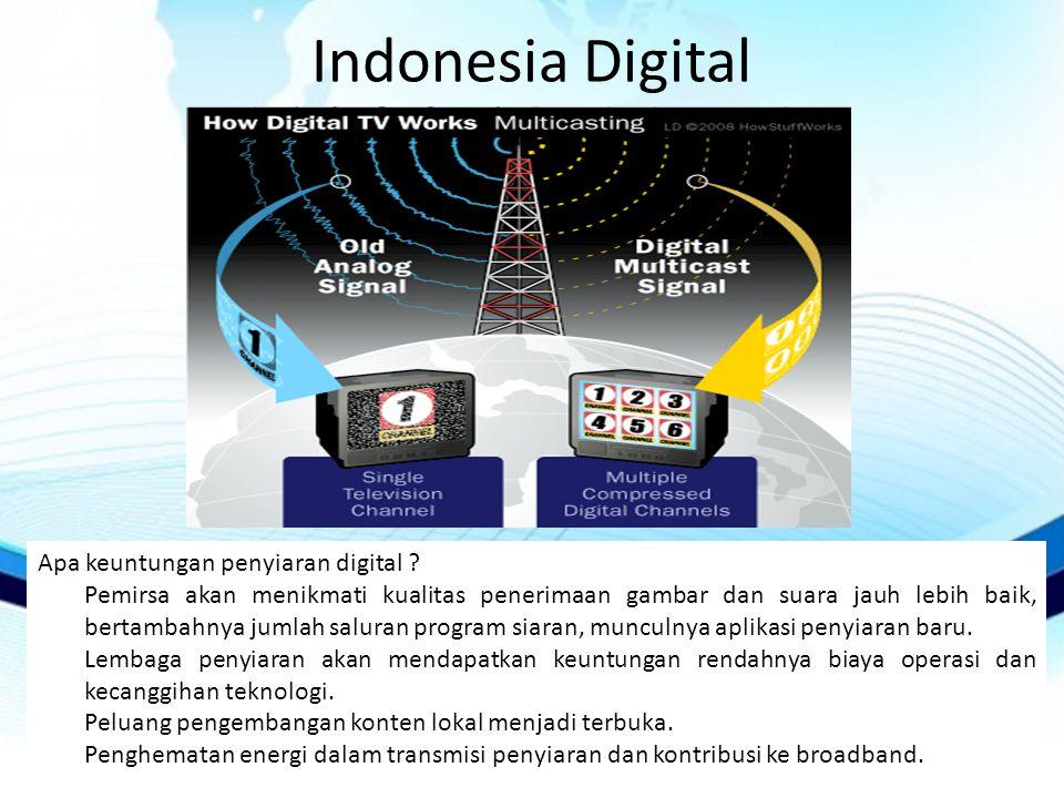 Indonesia Digital Apa keuntungan penyiaran digital .