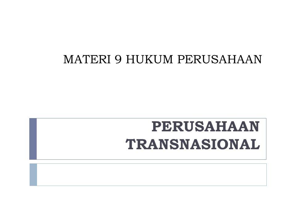 MATERI 9 HUKUM PERUSAHAAN PERUSAHAAN TRANSNASIONAL