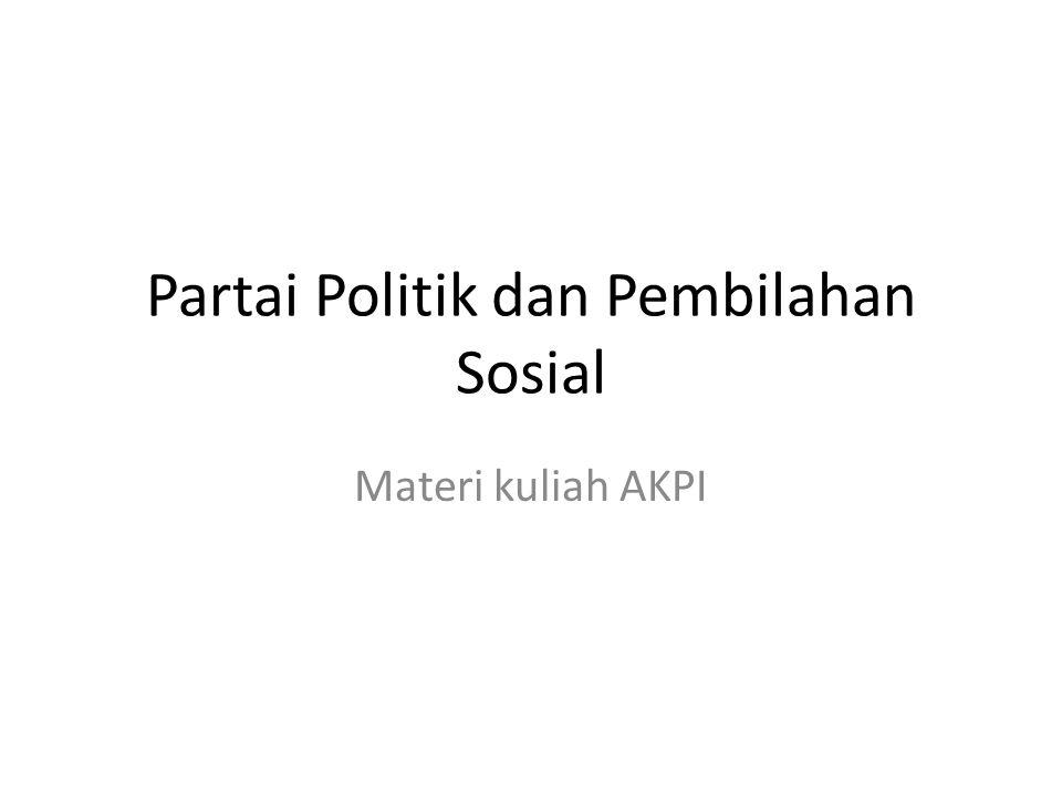 Partai Politik dan Pembilahan Sosial Materi kuliah AKPI