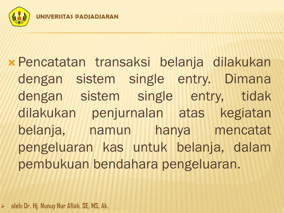  Pencatatan transaksi belanja dilakukan dengan sistem single entry.