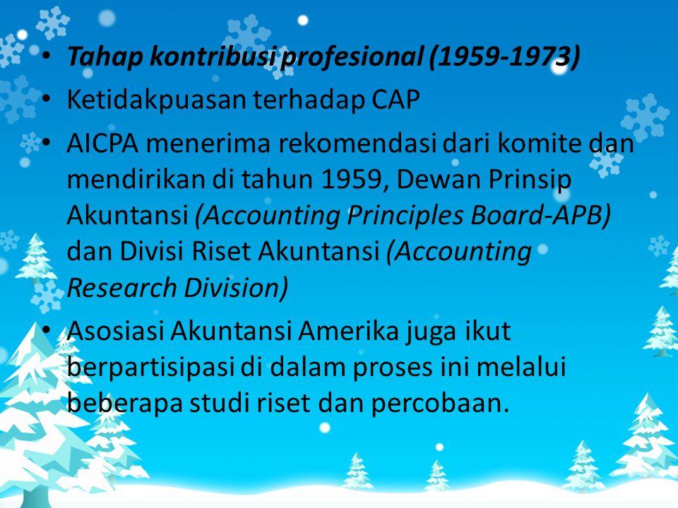 • Tahap kontribusi profesional (1959-1973) • Ketidakpuasan terhadap CAP • AICPA menerima rekomendasi dari komite dan mendirikan di tahun 1959, Dewan P