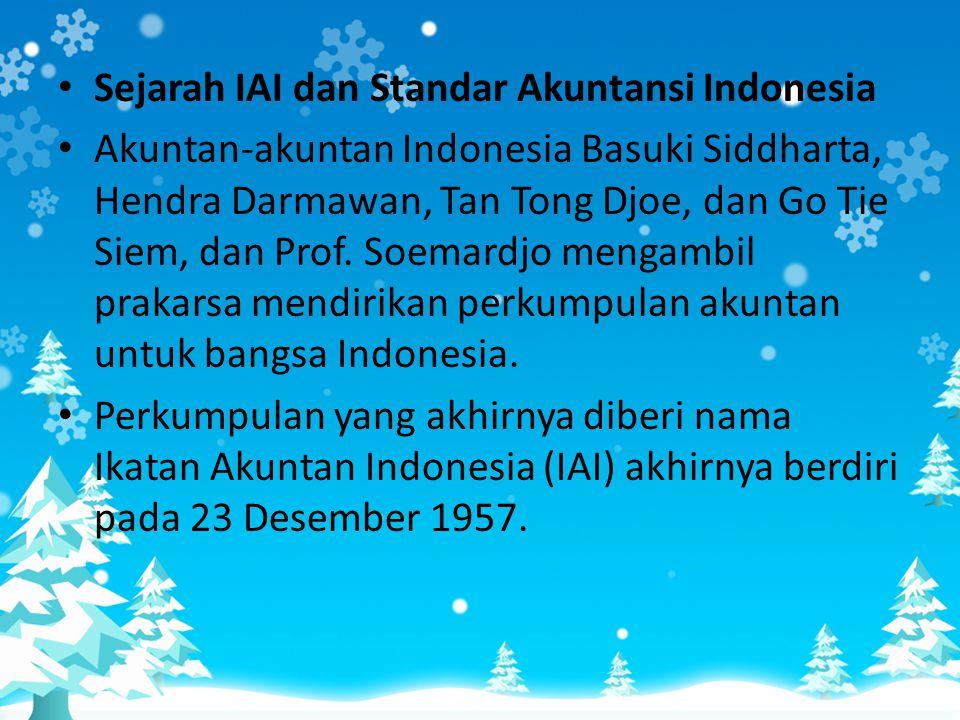 • Sejarah IAI dan Standar Akuntansi Indonesia • Akuntan-akuntan Indonesia Basuki Siddharta, Hendra Darmawan, Tan Tong Djoe, dan Go Tie Siem, dan Prof.