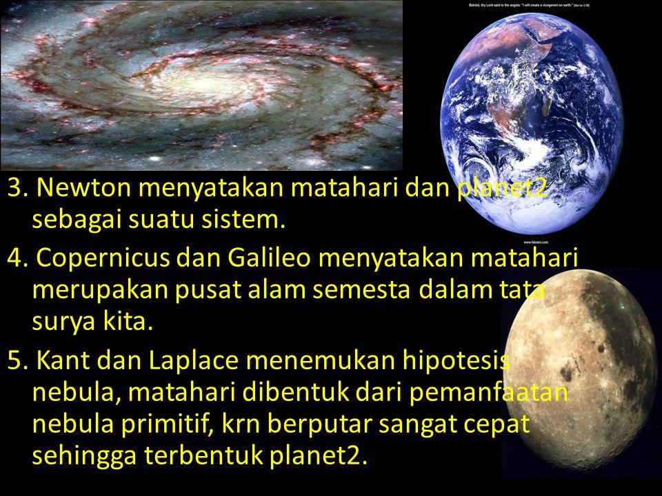 3.Newton menyatakan matahari dan planet2 sebagai suatu sistem.