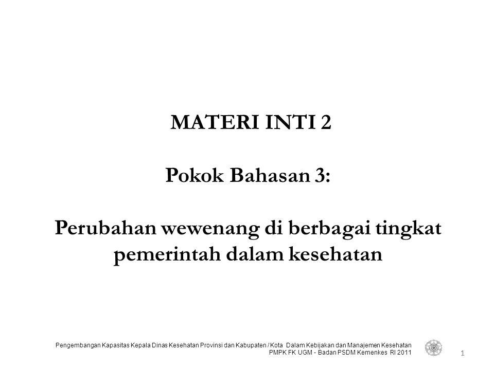 1 Pengembangan Kapasitas Kepala Dinas Kesehatan Provinsi dan Kabupaten / Kota Dalam Kebijakan dan Manajemen Kesehatan PMPK FK UGM - Badan PSDM Kemenke