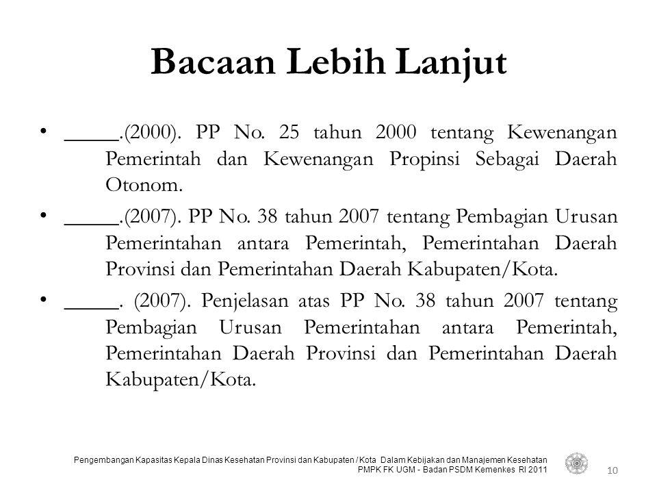 10 Pengembangan Kapasitas Kepala Dinas Kesehatan Provinsi dan Kabupaten / Kota Dalam Kebijakan dan Manajemen Kesehatan PMPK FK UGM - Badan PSDM Kemenkes RI 2011 Bacaan Lebih Lanjut • _____.(2000).