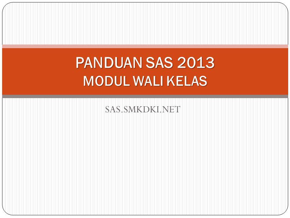 SAS.SMKDKI.NET PANDUAN SAS 2013 MODUL WALI KELAS