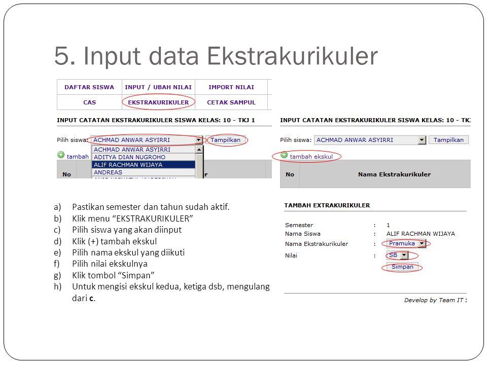 5.Input data Ekstrakurikuler a)Pastikan semester dan tahun sudah aktif.