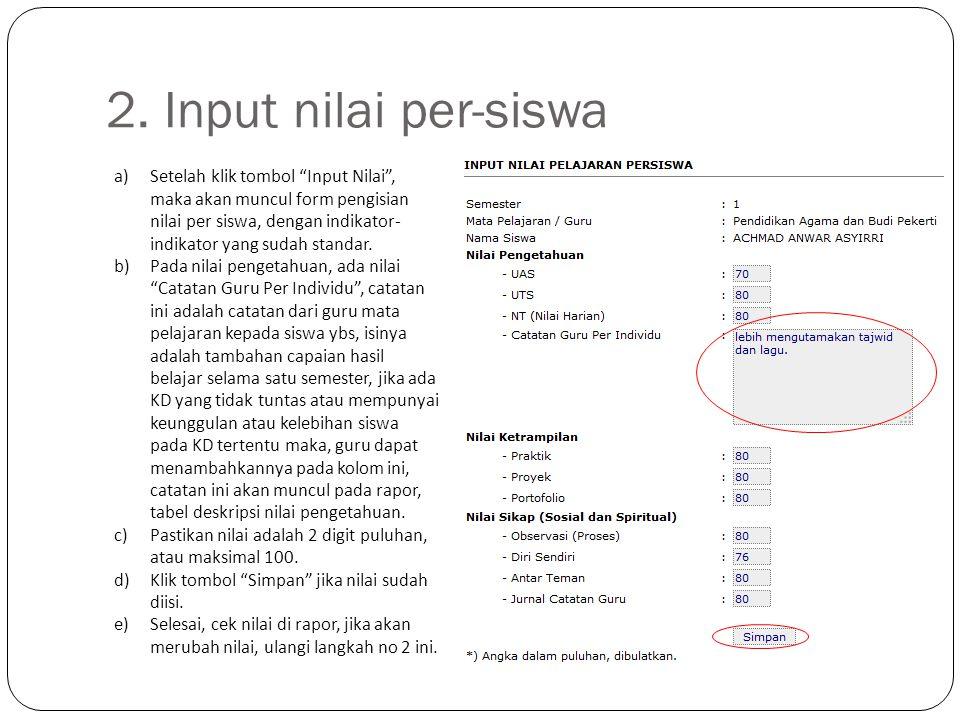 "2. Input nilai per-siswa a)Setelah klik tombol ""Input Nilai"", maka akan muncul form pengisian nilai per siswa, dengan indikator- indikator yang sudah"