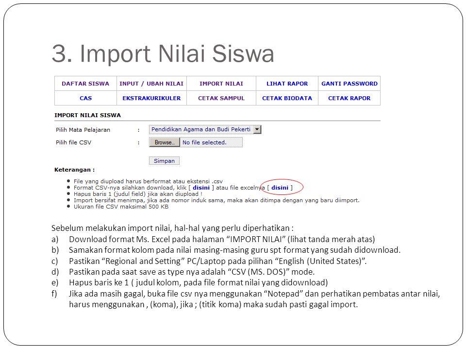 """3. Import Nilai Siswa Sebelum melakukan import nilai, hal-hal yang perlu diperhatikan : a)Download format Ms. Excel pada halaman """"IMPORT NILAI"""" (lihat"""