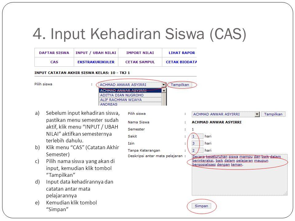"""4. Input Kehadiran Siswa (CAS) a)Sebelum input kehadiran siswa, pastikan menu semester sudah aktif, klik menu """"INPUT / UBAH NILAI"""" aktifkan semesterny"""