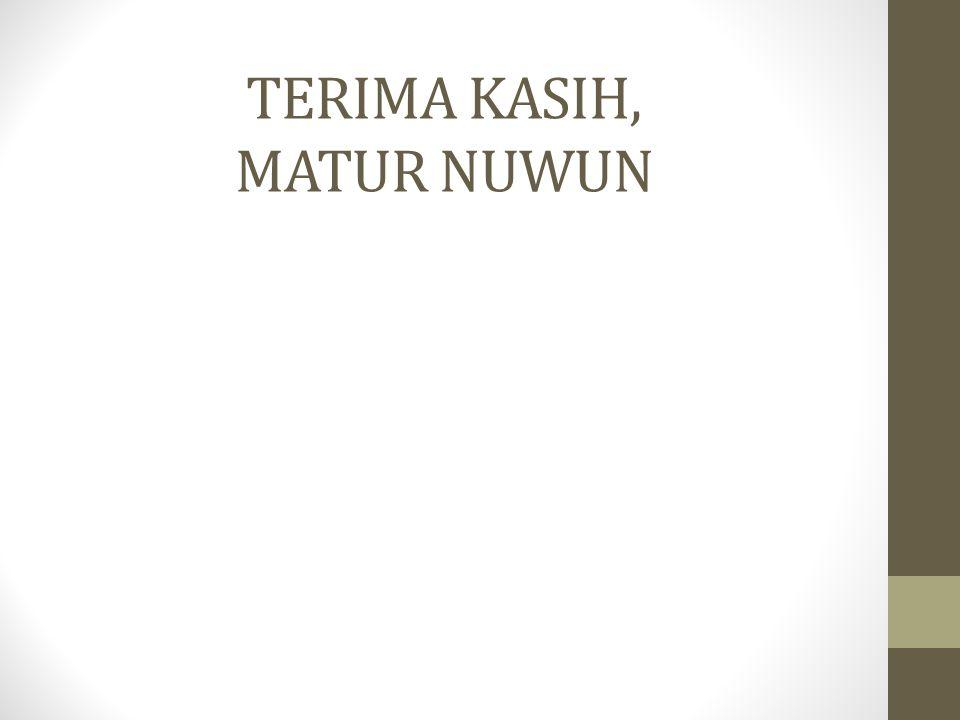 TERIMA KASIH, MATUR NUWUN