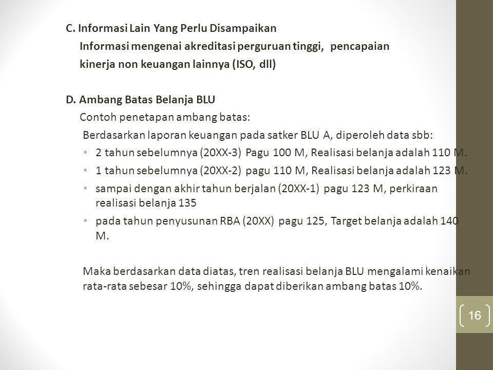 C. Informasi Lain Yang Perlu Disampaikan Informasi mengenai akreditasi perguruan tinggi, pencapaian kinerja non keuangan lainnya (ISO, dll) D. Ambang