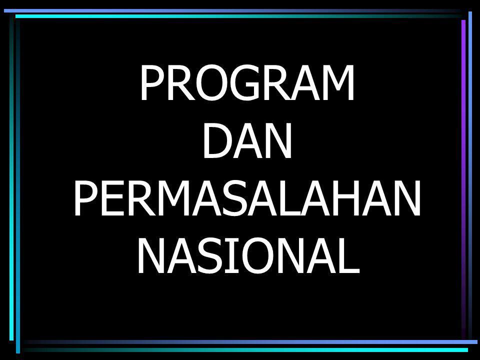PROGRAM DAN PERMASALAHAN NASIONAL