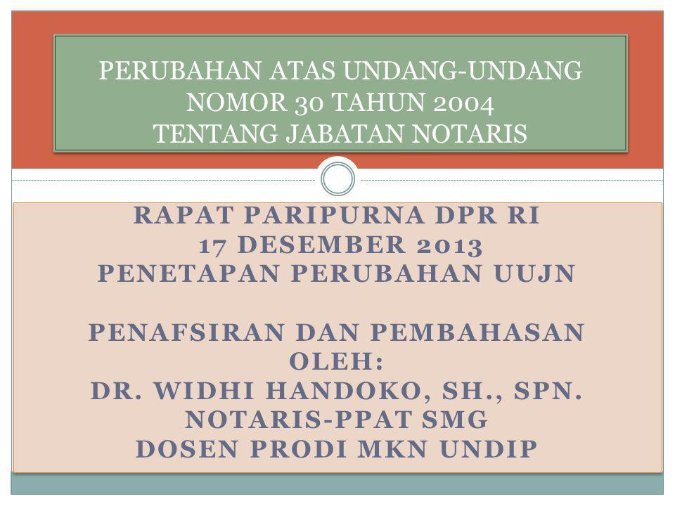 RAPAT PARIPURNA DPR RI 17 DESEMBER 2013 PENETAPAN PERUBAHAN UUJN PENAFSIRAN DAN PEMBAHASAN OLEH: DR.