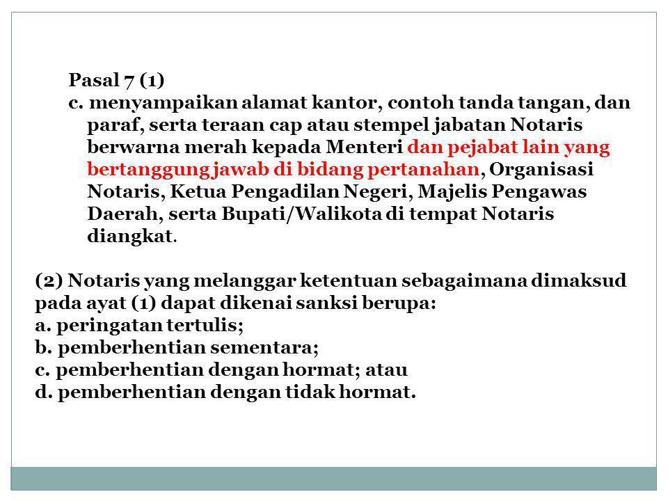 Pasal 7 (1) c.