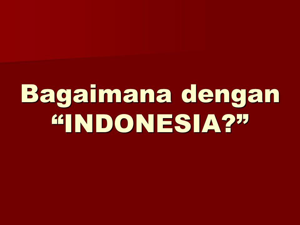 """Bagaimana dengan """"INDONESIA?"""""""
