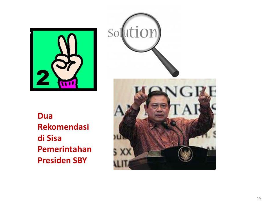 19 Dua Rekomendasi di Sisa Pemerintahan Presiden SBY