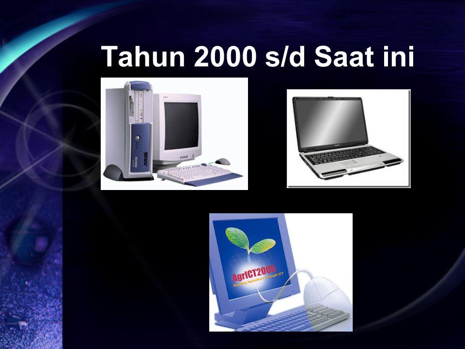 Tahun 2000 s/d Saat ini