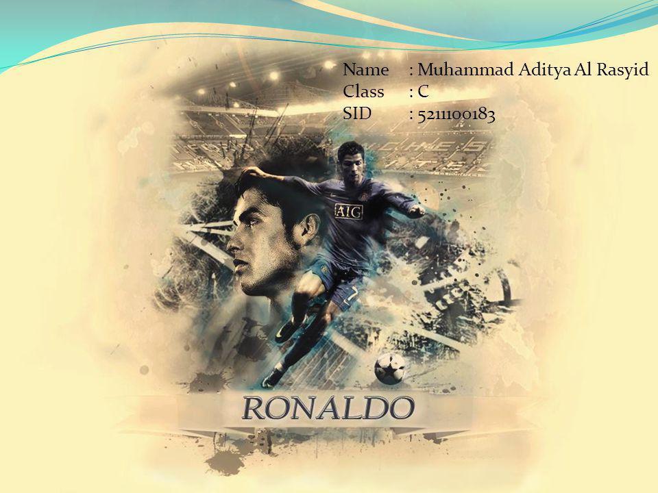 Nama : Cristiano Ronaldo dos Santos Aveiro Lahir : Funchal, Portugal 5 Februari 1985 Posisi : Sayap Kiri/Kanan, Foward Klub : Real Madrid (sekarang) Nomor Punggung : 7